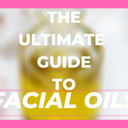 The ultimate guide to facial oils