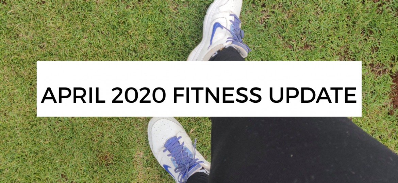 April 2020 Fitness update